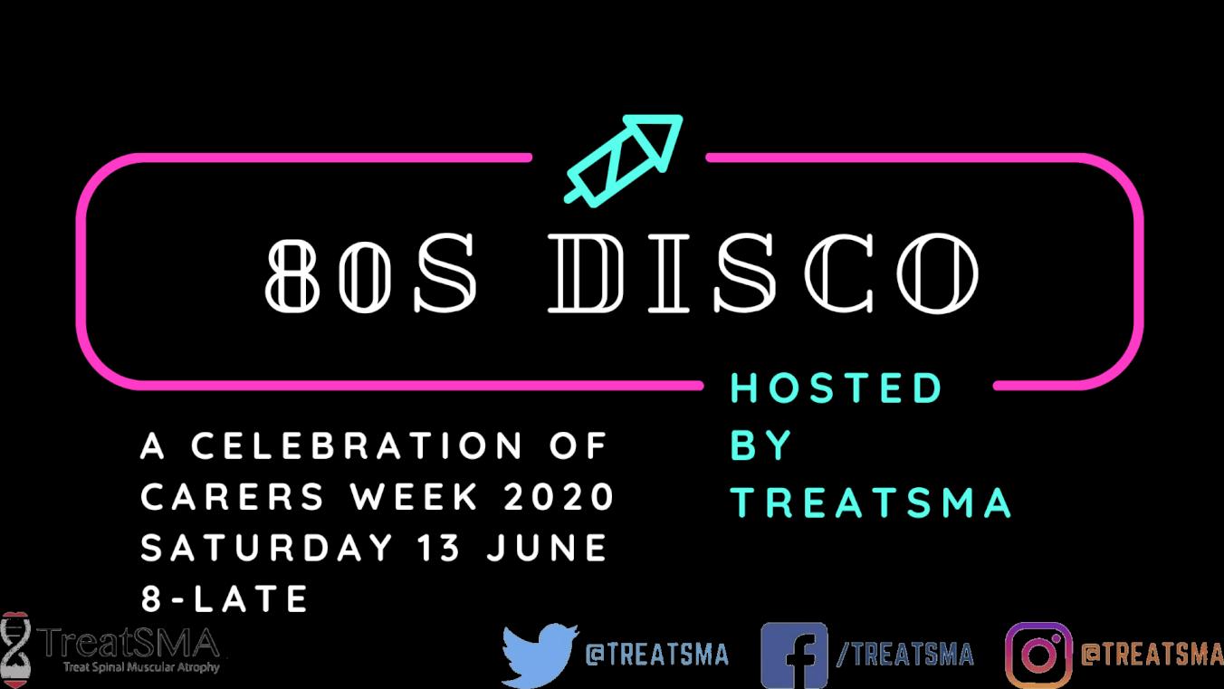 TreatSMA's 80's Disco – A Celebration Of Carers Week 2020