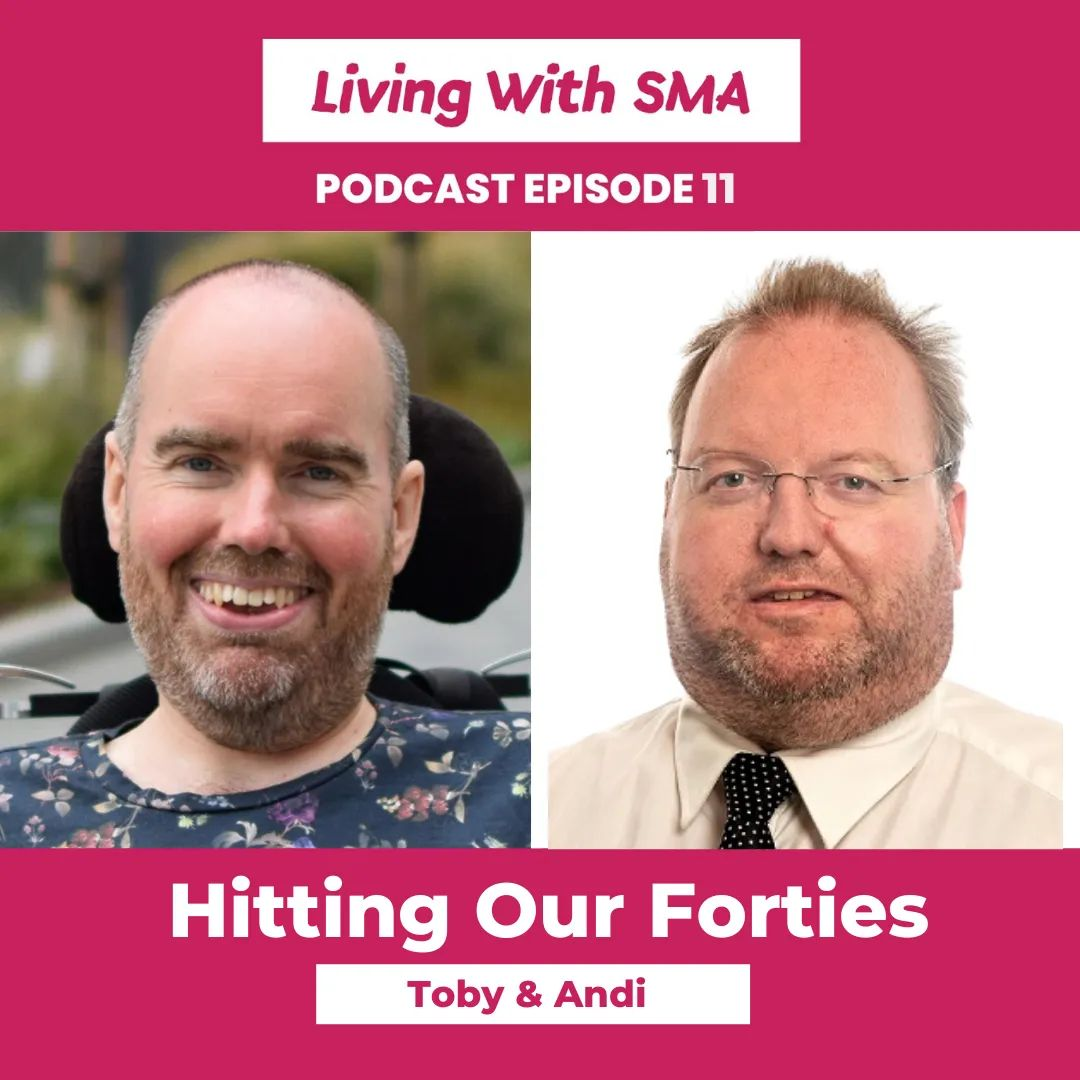Living With SMA – Hitting Our Fourties